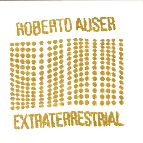Roberto Auser – Extraterrestrial (Charlois )
