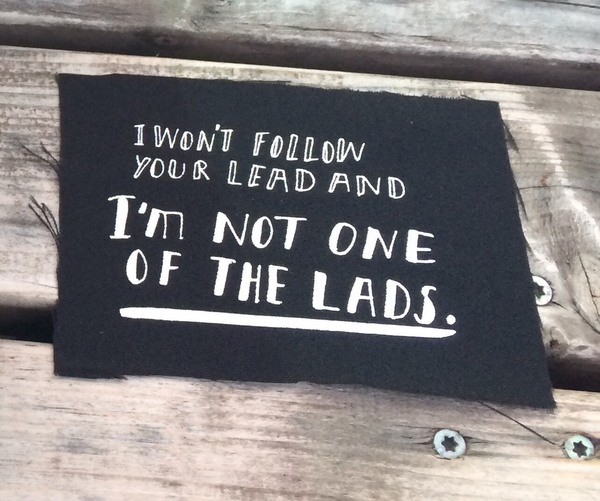 'Not one of the lads' Patch