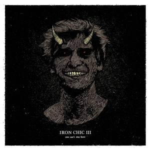 Iron Chic - You Can't Stay Here LP / CD / Tape