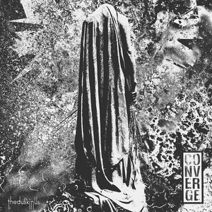 Converge - The Dusk in Us LP / CD