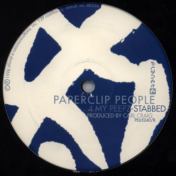 Paperclip People – 4 My Peepz (Planet E )