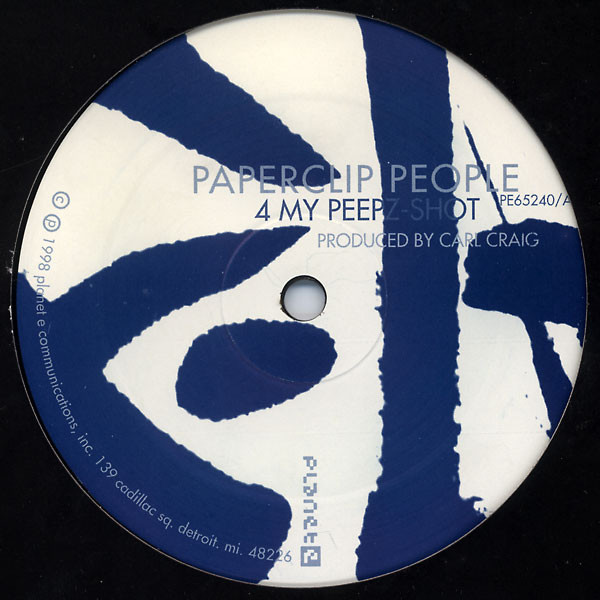 Paperclip People ‎– 4 My Peepz (Planet E )