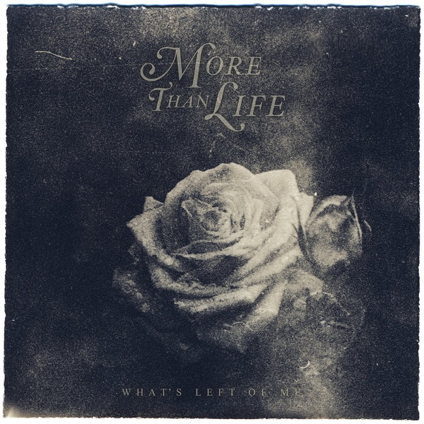 More Then Life - What's Left of Me