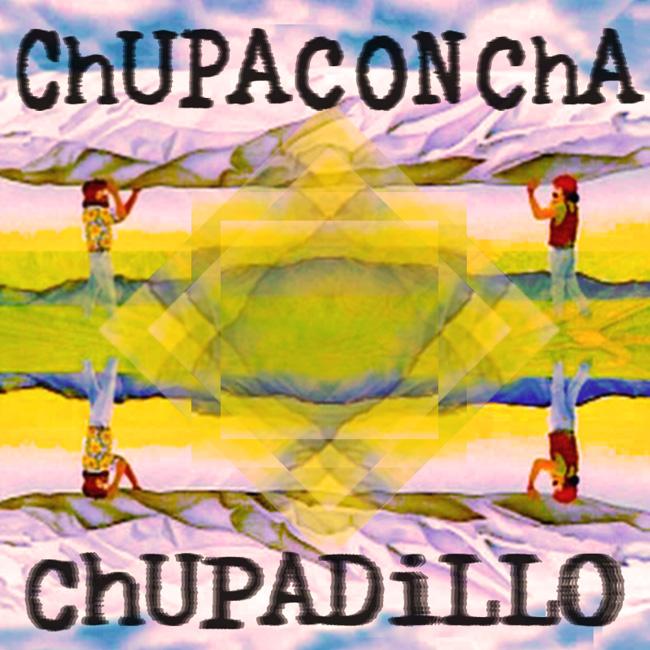 ChUPACONChA - ChUPADiLLO