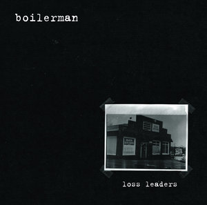 Boilerman - Loss Leaders LP