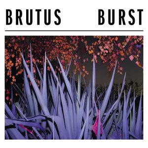 Brutus - Burst LP