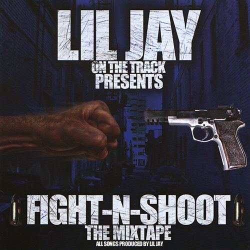 Lil Jay (of Crime Mob) Presents - Fight-N-Shoot: The Mixtape