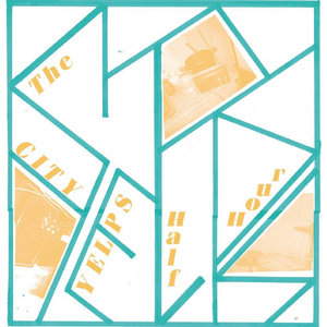 City Yelps - The City Yelps Half Hour LP