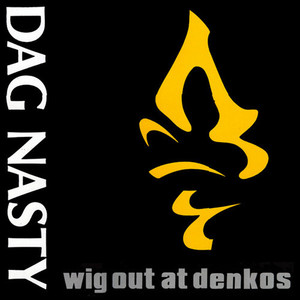 Dag Nasty - Wig Out At Denkos LP