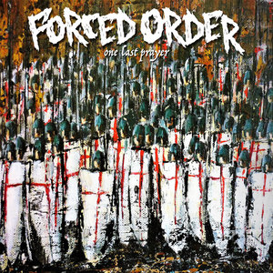 FORCED ORDER ´One Last Prayer´ [LP]