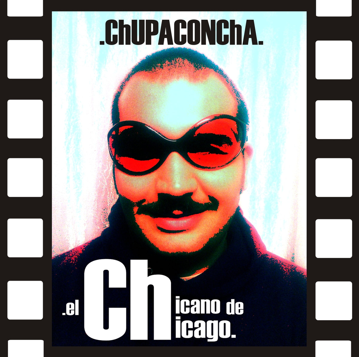 (Digital) ChUPACONChA - El Chicano de Chicago