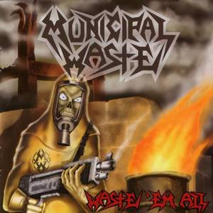Municipal Waste - Waste 'Em All LP