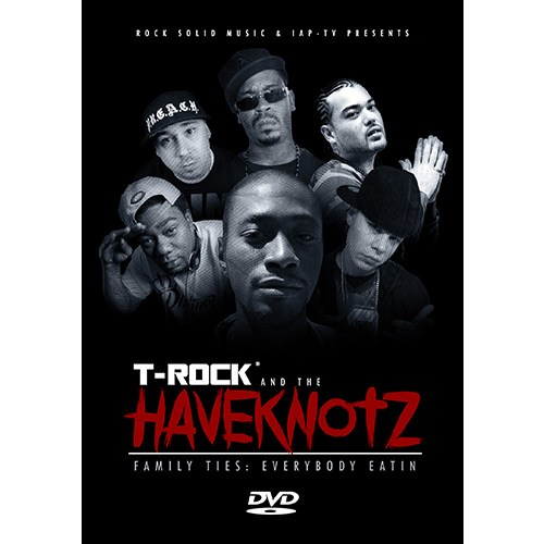 T-Rock & The Haveknotz - Family Ties: Everybody Eatin DVD