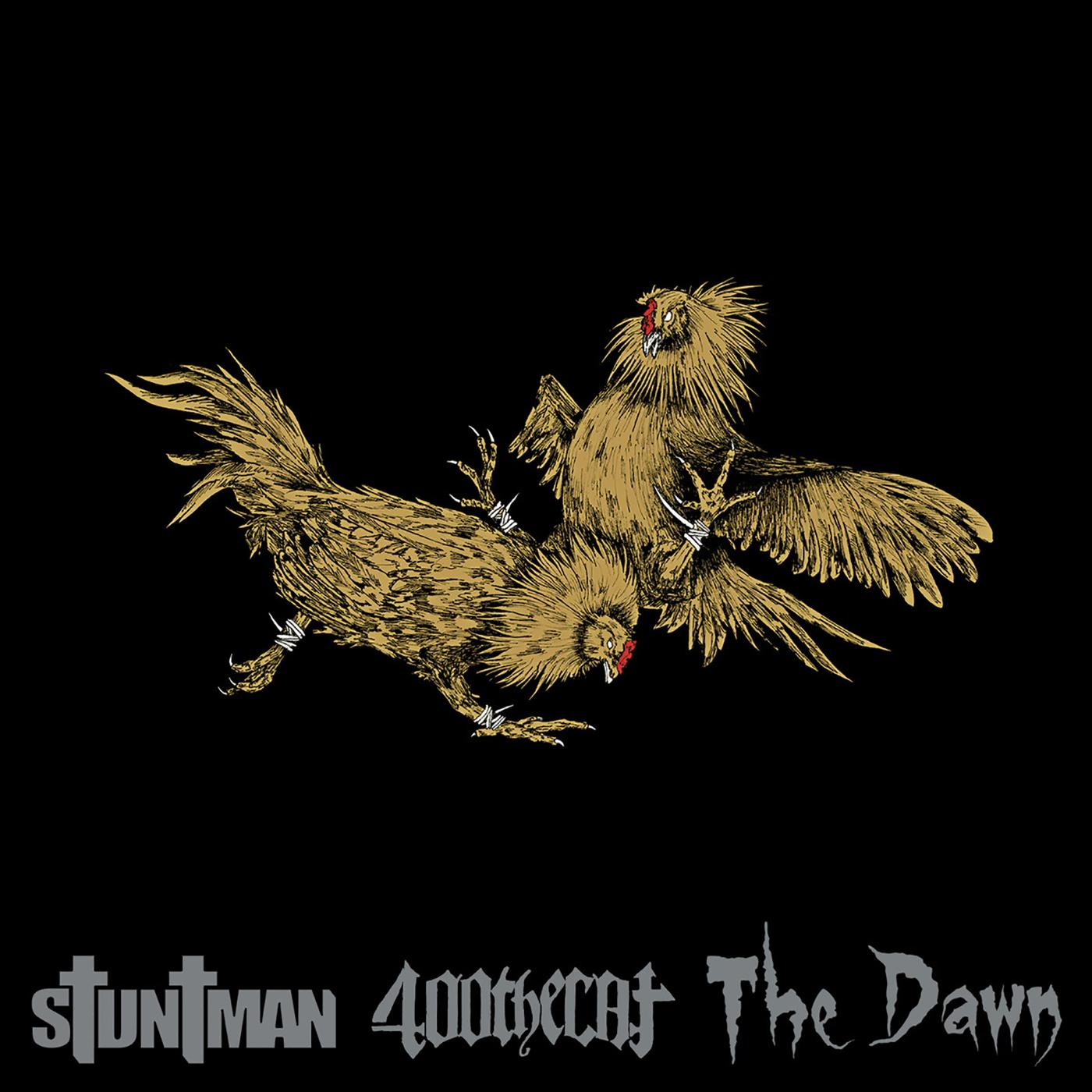 Split Stuntman / 400theCat / The Dawn