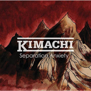 KIMACHI - Seperation Anxiety