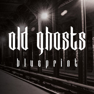 OLD GHOSTS - Blue Print 7