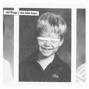 Old Flings / The Fake Boys split