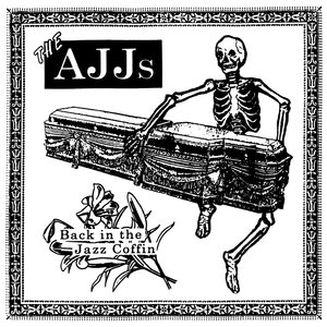 AJJ - Back in the Jazz Coffin