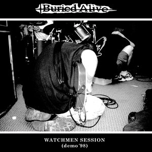 BURIED ALIVE ´The Watchmen Sessions (Demo ´98)´ [7