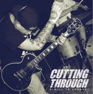 CUTTING THROUGH ´A Will To Change´ [LP]