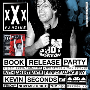xXx Fanzine Book Release Party With Kevin Seconds Live @ Bridge Nine