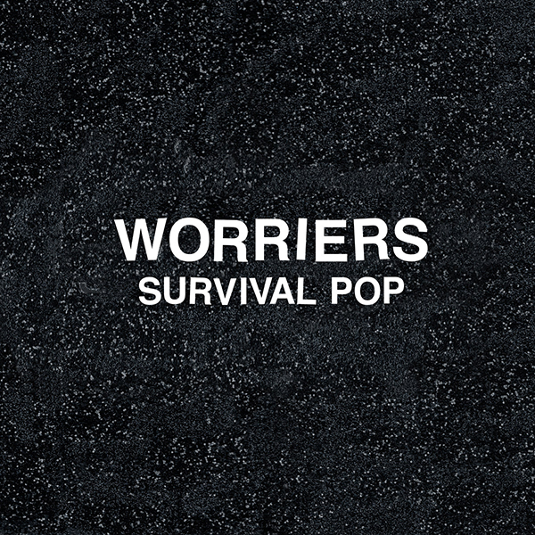 Worriers - Survival Pop LP