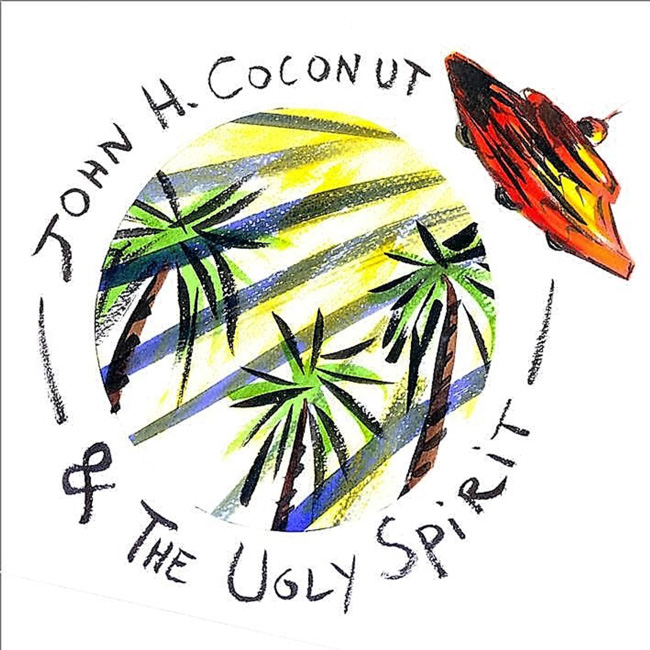 John Humphrey Coconut - John H. Coconut & The Ugly Spirit