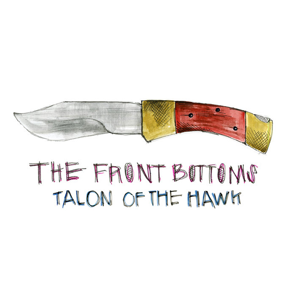 Front Bottoms - The Talon of the Hawk LP