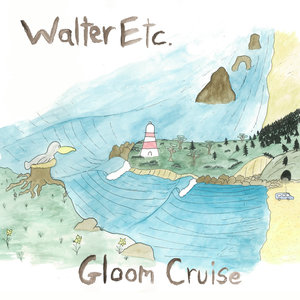 Walter Etc. - Gloom Cruise LP