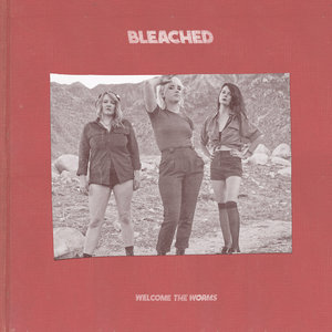 Bleached - Welcome The Worms LP