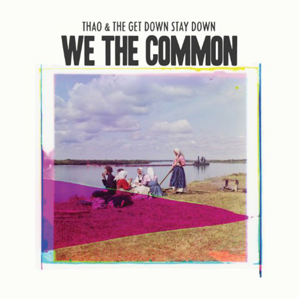 Thao & The Get Down Stay Down - We the Common LP