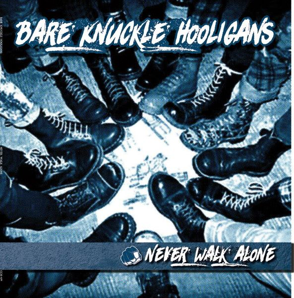 Bare Knuckle Hooligans - Never Walk Alone