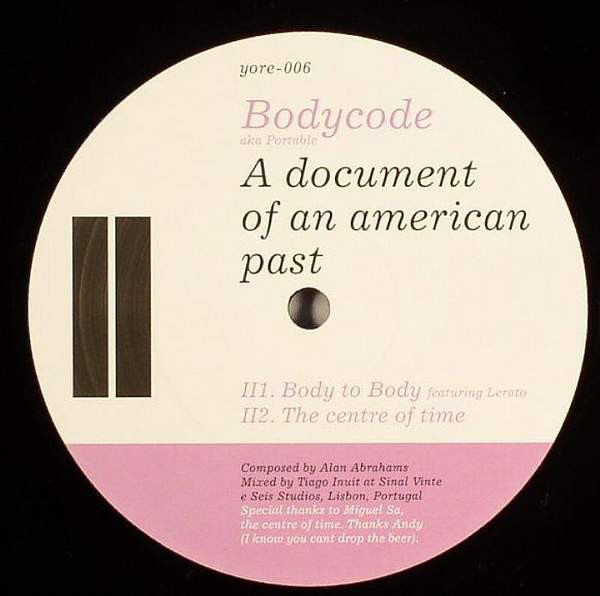 Bodycode  – A Document Of An American Past (Yore Records)
