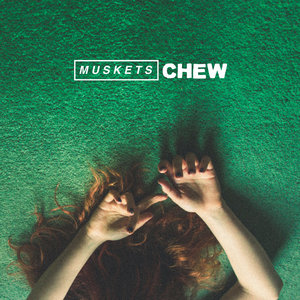 Muskets - Chew LP