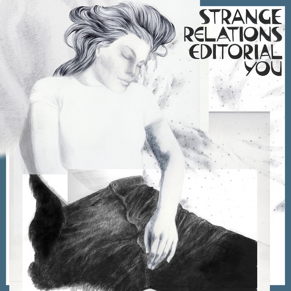 Strange Relations - Editorial You LP