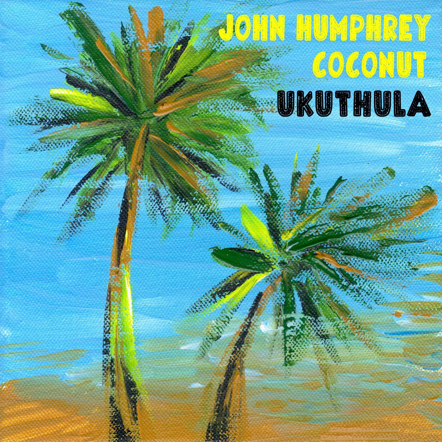 John Humphrey Coconut - Ukuthula
