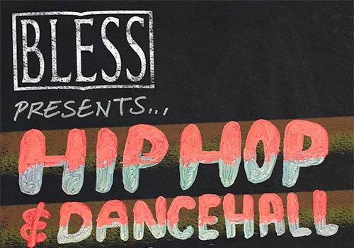 BLESS: Hip Hop & Dancehall Special