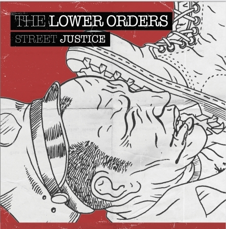 The Lower Orders - Street Justice 7