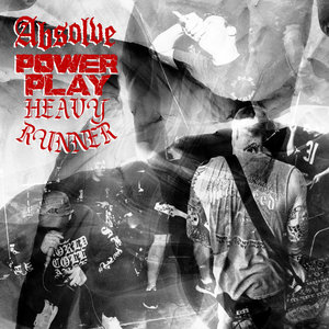 ABSOLVE, POWER PLAY, & HEAVY RUNNER ´Split´ [7