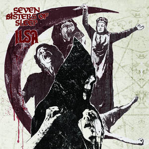 SEVEN SISTERS OF SLEEP / ILSA Messiah And The IVth Crusade Split