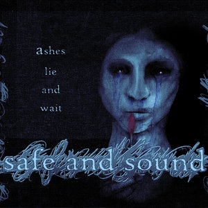 SAFE AND SOUND ´Ashes Lie And Wait´ [7