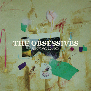 The Obsessives - Heck No, Nancy
