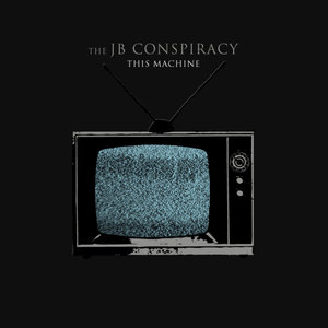 The JB Conspiracy - This Machine LP