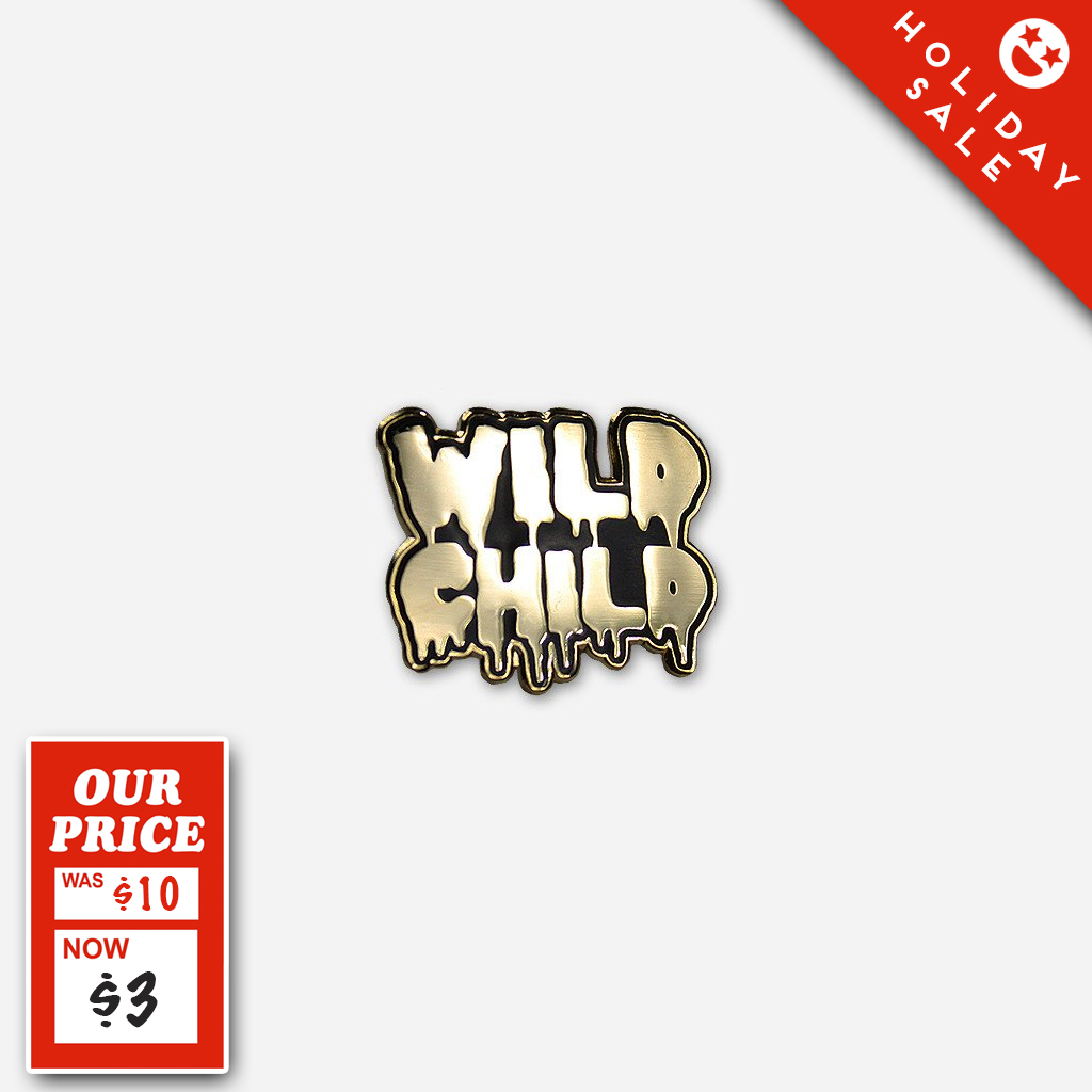HOLIDAY SPECIAL! Wild Child Pin