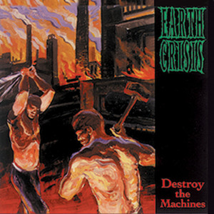 Earth Crisis - Destroy The Machines