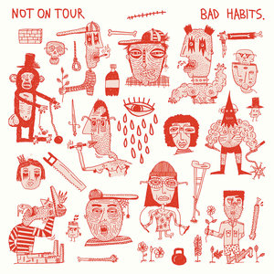 Not On Tour - Bad Habits