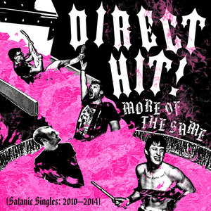 Direct Hit! - More of the Same (Satanic Singles: 2010-2014) LP