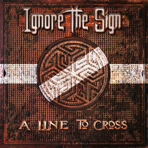 Ignore The Sign - A Line To Cross [PREORDER]