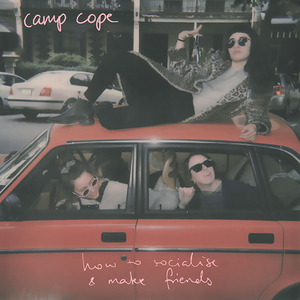 Camp Cope  - How To Socialise & Make Friends LP / CD