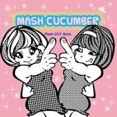 Mash Cucumber